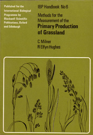 Methods for the measurement of the primary production of grassland. C. Milner, Elfyn Hughes.