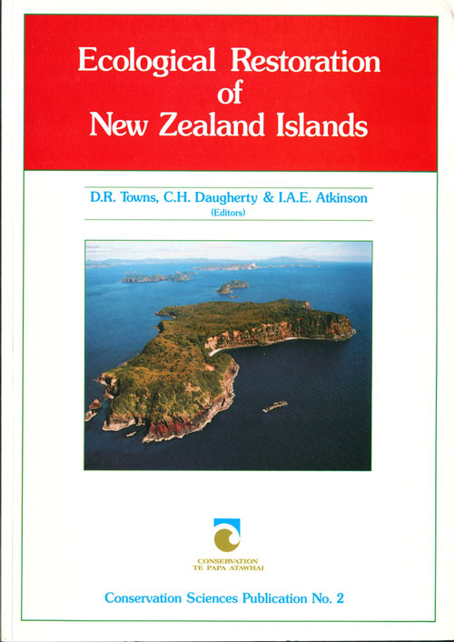 Ecological restoration of New Zealand Islands. D. R. Towns.