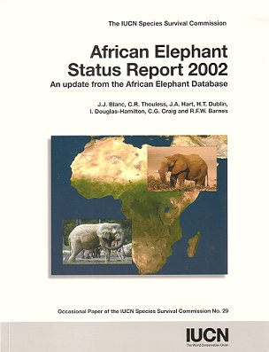 African Elephant Status Report 2002: An update from the African Elephant Database. J. J. Blanc.