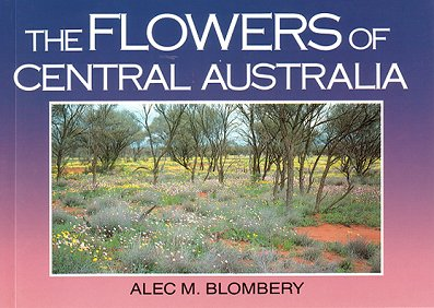 The flowers of central Australia. Alec M. Blombery.