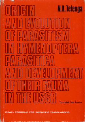 Origin and evolution of parasitism in hymenoptera parasitica and development of their fauna in the USSR. N. A. Telenga.