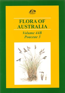 Flora of Australia, volume 44B. Poaceae: Centothecoideae, Chloridoideae [part three]. Katy Mallett, Anthony E. Orchard.