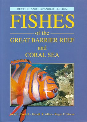 Fishes of the Great Barrier Reef and Coral Sea. John E. Randall.