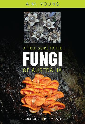 A field guide to the fungi of Australia. Tony Young.