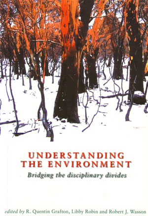 Understanding the environment: bridging the disciplinary divides. R. Quentin Grafton.