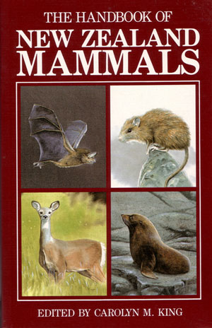 The handbook of New Zealand mammals. Carolyn M. King.
