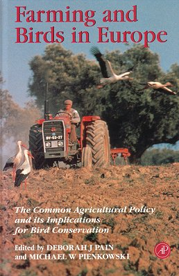 Farming and birds in Europe: The Common Agricultural Policy and its implications for bird conservation. Deborah Pain, Michael Pienkowski.