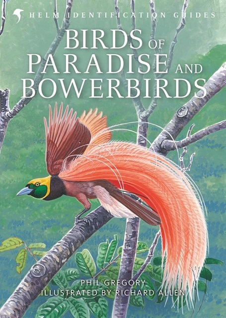 Birds of Paradise and Bowerbirds. Phil Gregory, Richard Allen.