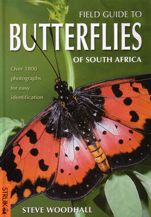 Field Guide to Butterflies of South Africa. Steve Woodhall.