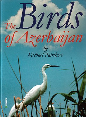 The birds of Azerbaijan. Michael Patrikeev.