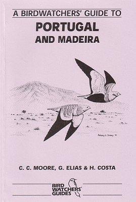 A birdwatchers' guide to Portugal and Madeira. C. C. Moore.