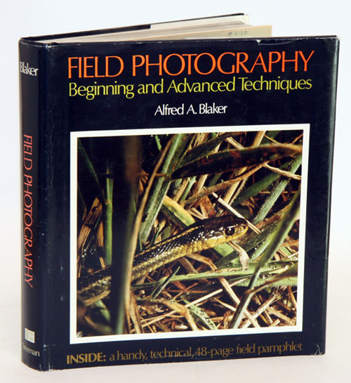 Field photography: beginning and advanced techniques. Alfred A. Blaker.