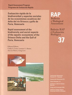 A Rapid Assessment of the biodiversity and social aspects of the aquatic ecosystems of the Orinoco Delta and the Gulf of Paria, Venezuela. Carlos Lasso.