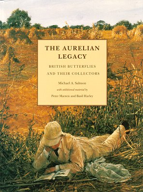 The Aurelian legacy: British butterflies and their collectors. Michael A. Salmon.