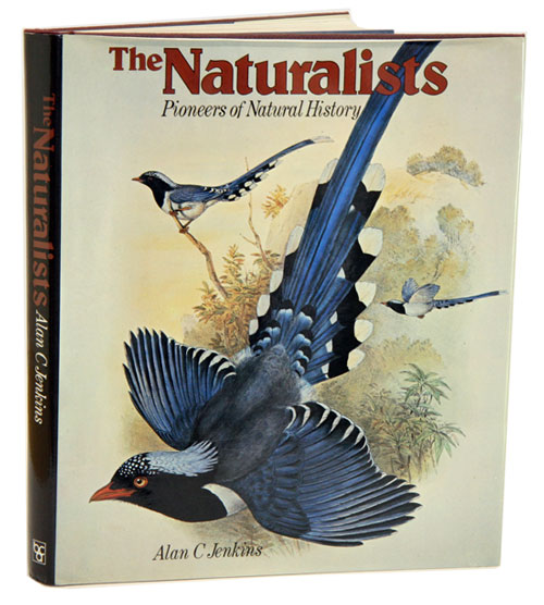 The naturalists: pioneers of natural history. Alan C. Jenkins.