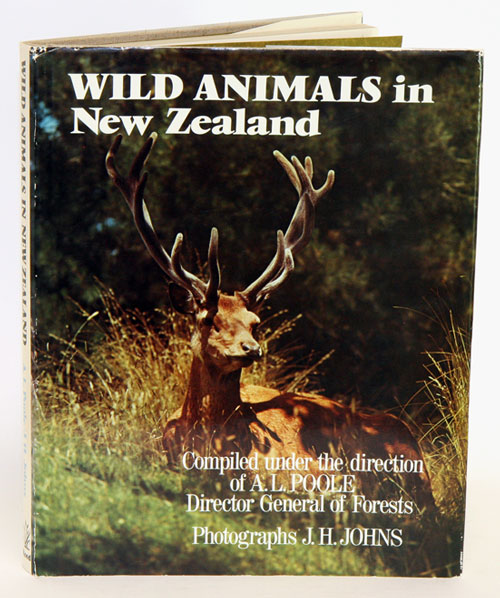 Wild animals in New Zealand. A. L. Poole, J. H. Johns.
