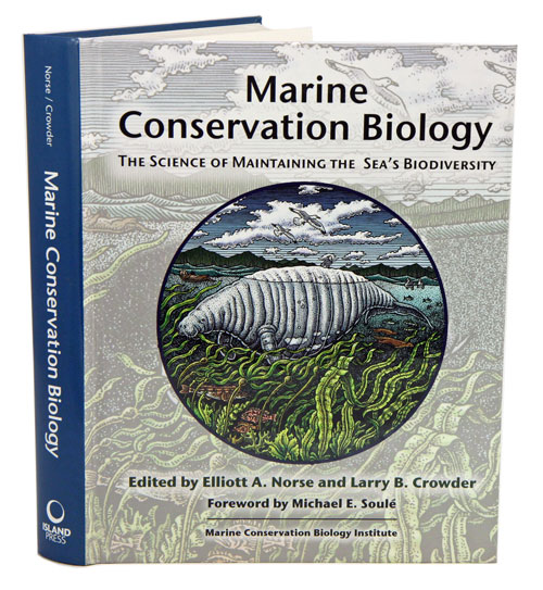 Marine conservation biology: the science of maintaining the sea's biodiversity. Elliott A. And Larry B. Crowder Norse.