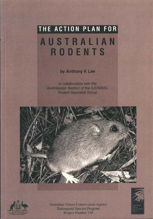 The action plan for Australian rodents. Anthony K. Lee.