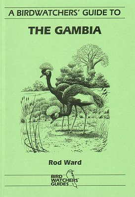 A birdwatchers' guide to Gambia. Ron Ward.