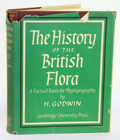 History of the British Flora: a factual basis for phytogeography. Harry Godwin.