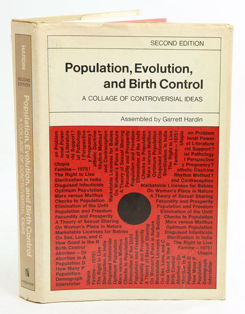 Population, evolution and birth control: A collage of controversial ideas. G. Hardin.