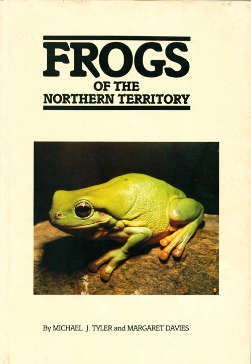 Frogs of the Northern Territory. Michael J. Tyler, Margaret Davies.