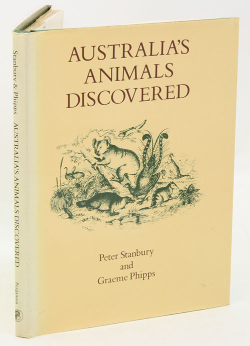 Australia's animals discovered. Peter Stanbury, Graeme Phipps.