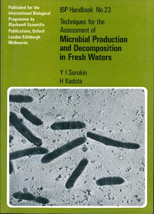 Techniques for the assessment of microbial production and decomposition in fresh waters. Y. I. Sorokin, H. Kadota.