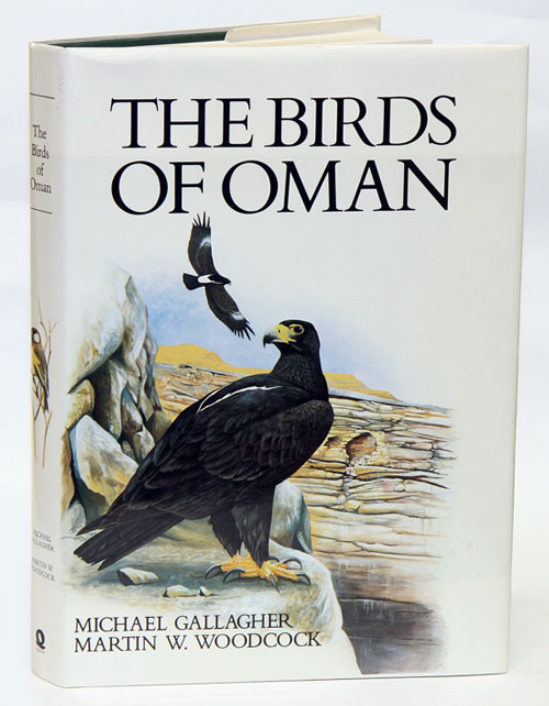 The birds of Oman. Michael Gallagher, Martin W. Woodcock.