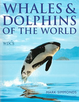 Whales and dolphins of the world. Mark Simmonds.