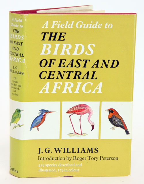 A field guide to the birds of east and central Africa. John G. Williams.