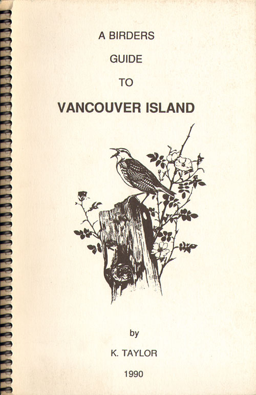 A birders guide to Vancouver Island. Keith Taylor.