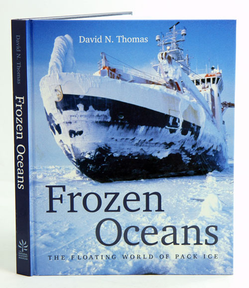 Frozen oceans: the floating world of pack ice. David N. Thomas.