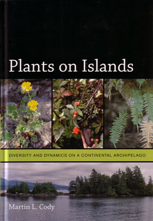 Plants on islands: diversity and dynamics on a continental archipelago. Martin L. Cody.