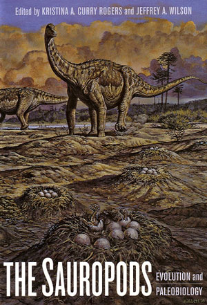 The sauropods: evolution and paleobiology. Kristina Curry Rogers, Jeffery A. Wilson.