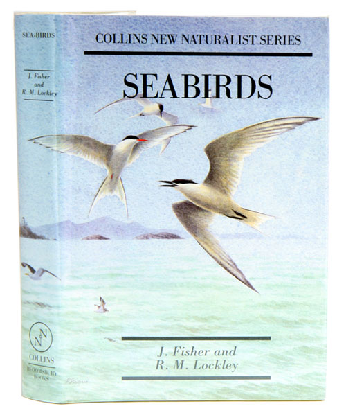 Sea-birds: an introduction to the natural history of the sea-birds of the North Atlantic. James Fisher, R. M. Lockley.