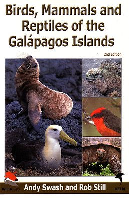 Birds, mammals and reptiles of the Galapagos Islands: an identification guide. Andy Swash, Rob Still.