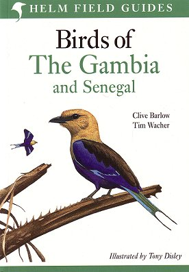 Birds of the Gambia and Senegal. Clive Barlow.