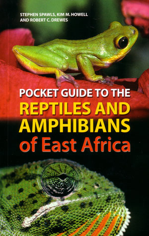 Pocket guide to reptiles and amphibians of East Africa. Stephen Spawls.