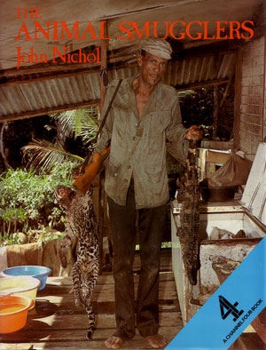The animal smugglers and other wildlife traders. John Nichol.