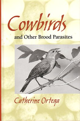 Cowbirds and other brood parasites. Catherine P. Ortega.