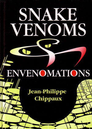 Snake venoms and envenomations. Jean-Philippe Chippaux.