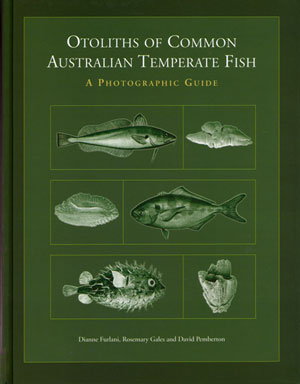 Otoliths of common Australian temperate fish: a photographic guide. Dianne Furlani.