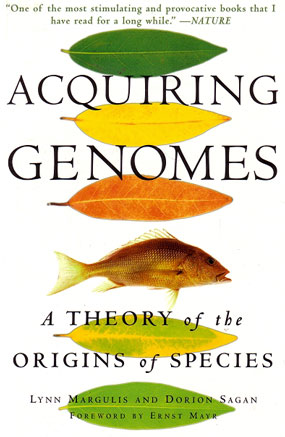 Acquiring genomes: a theory of the origins of species. Lynn Margulis, Dorion Sagan.