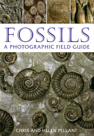 Fossils: a photographic field guide. Chris Pellant, Helen Pellant.