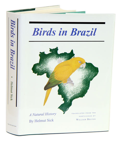 Birds in Brazil: a natural history. Helmut Sick.
