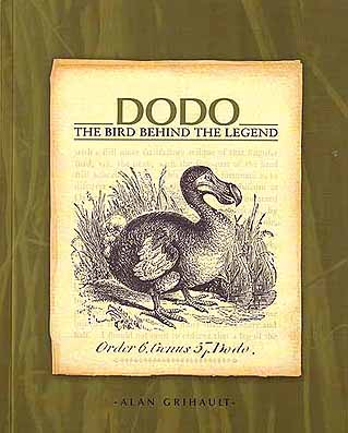 Dodo: the bird behind the legend. Alan Grihault.