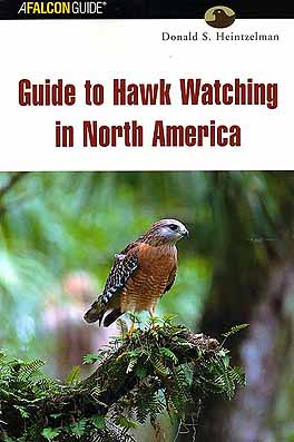 Guide to hawk watching in North America. Donald S. Heintzelman.