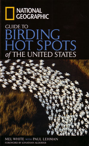 National Geographic guide to birding hotspots of the United States. Mel White.