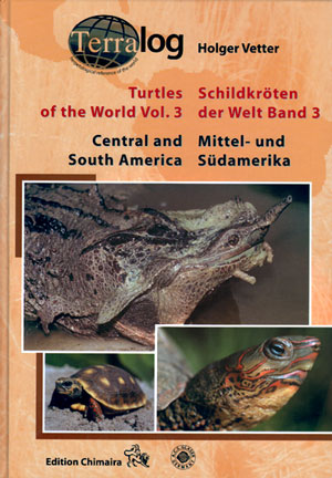 Turtles of the world, volume three: Central and South America. Holger Vetter.